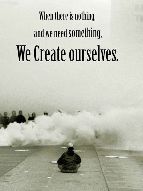 We create ourselves