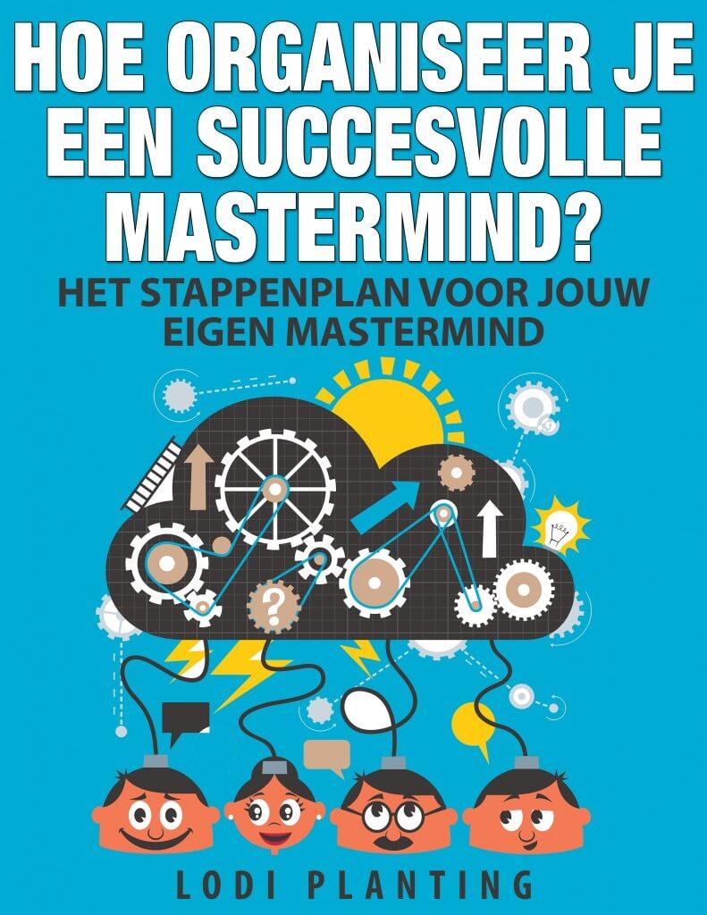 Hoe organiseer je een succesvolle Mastermind (Lodi Planting)