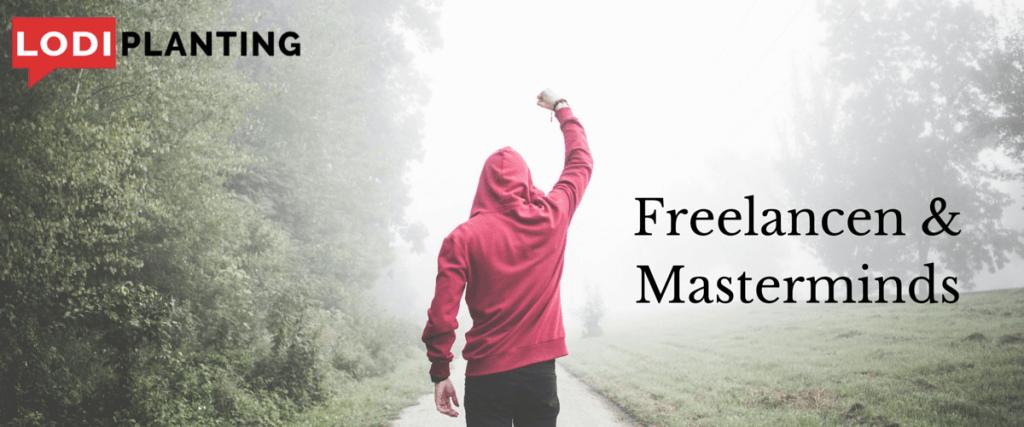 Freelancen en Masterminds (www.lodiplanting.com)