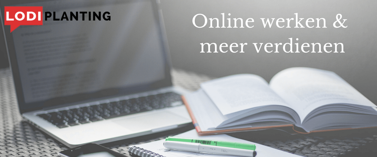 Online werken en meer verdienen (www.lodiplanting.com)