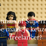 Batman of Superman- Hoe maak je keuzes als freelancer- (www.LodiPlanting.com)