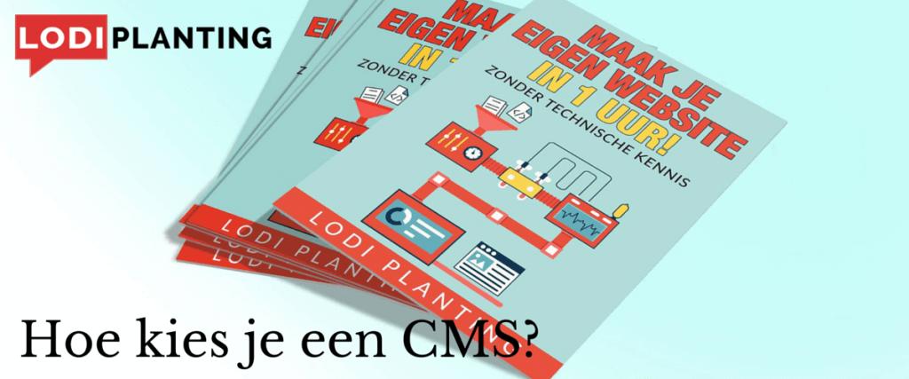 Hoe kies je het ideale Content Management Systeem (CMS) voor jouw website- (www.LodiPlanting.com)