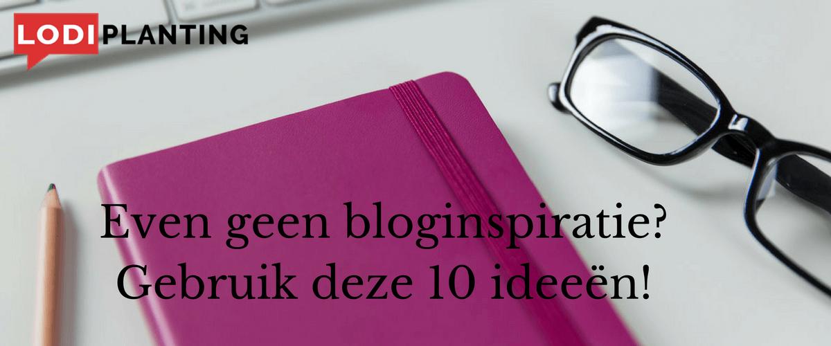 Even geen bloginspiratie- Gebruik deze 10 ideeën! (LodiPlanting.com)