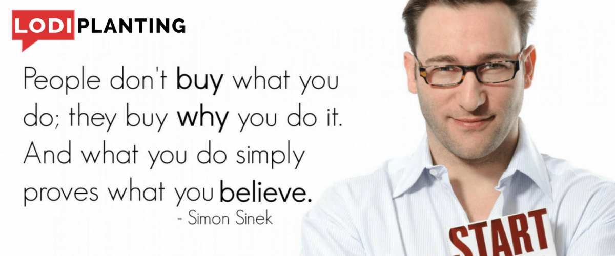 Simon Sinek- start with why (Lodi Planting.com)